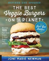 The Best Veggie Burgers on the Planet, revised and updated