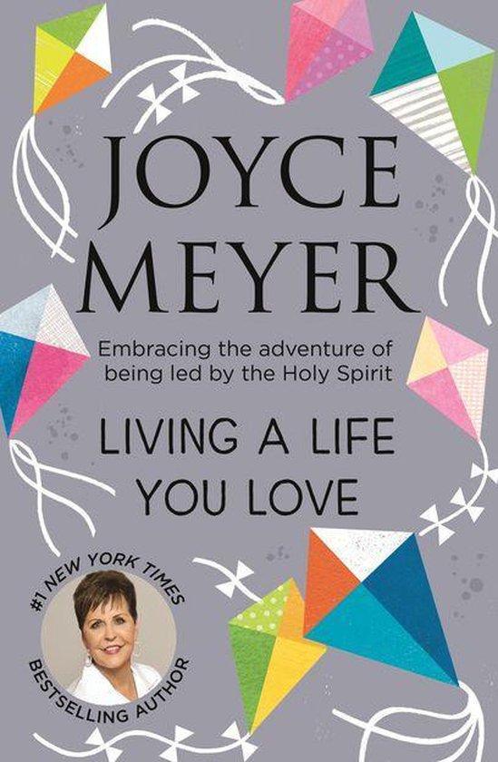 Living A Life You Love - Joyce Meyer  