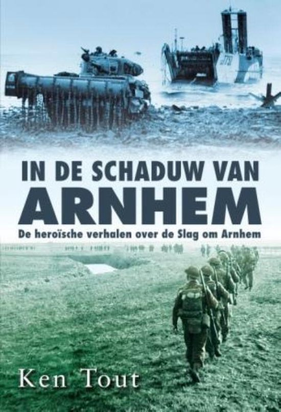In de schaduw van Arnhem - Ken Tout |
