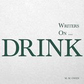 Writers on... Drink (A Book of Quotations, Poems and Literary Reflections)