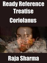 Ready Reference Treatise: Coriolanus