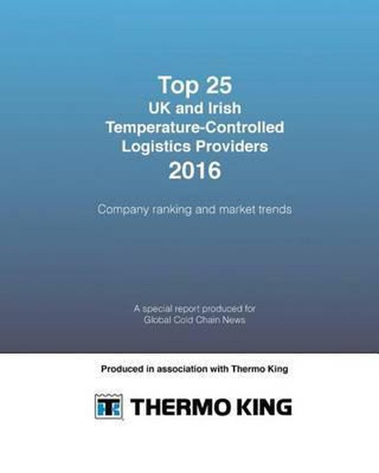 Top 25 UK and Irish Temperature-Controlled Logistics Providers 2016