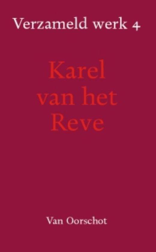 Verzameld werk 4 - Karel van het Reve |