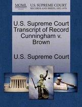 U.S. Supreme Court Transcript of Record Cunningham V. Brown