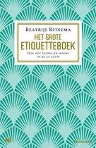 Het grote etiquetteboek. Hoe het eigenlijk hoort in de 21ste eeuw