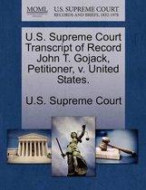 U.S. Supreme Court Transcript of Record John T. Gojack, Petitioner, V. United States.