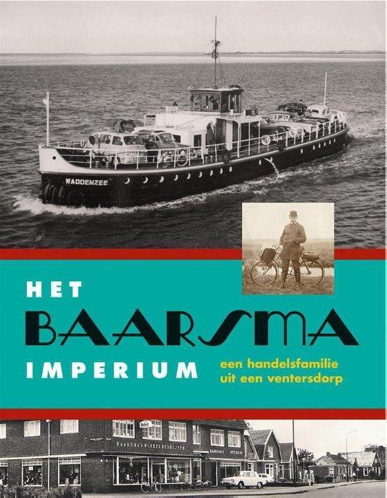 Het Baarsma-imperium - Jaap van der Boon |