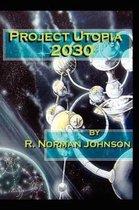Project Utopia 2030