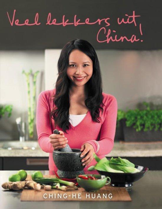 Veel Lekkers Uit China! - Ching-He Huang  