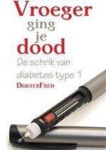 Vroeger ging je dood - De schrik van diabetes type 1