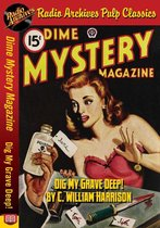 Dime Mystery Magazine - Dig My Grave Dee