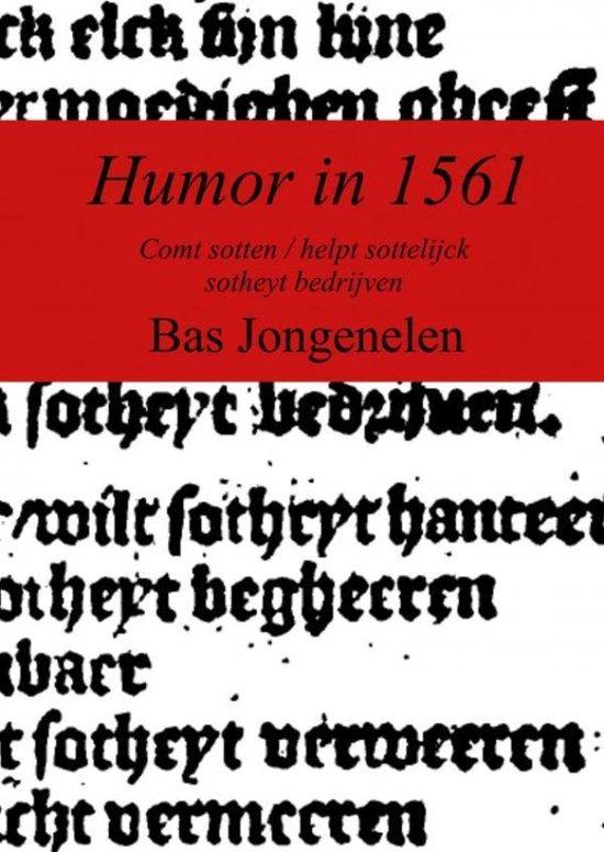 Humor in 1561 - Bas Jongenelen  