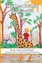 Boek cover My Best Friend is a Giraffe van Heidi Lee Pottinger