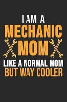 I Am A Mechanic Mom Like A Normal Mom But Way Cooler