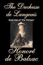The Duchesse De Langeais, Book Two of 'The Thirteen'