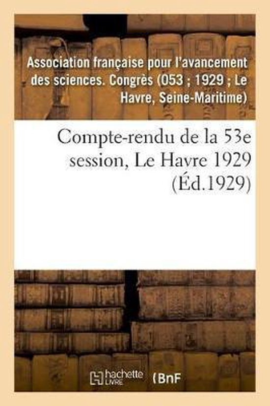 Compte-Rendu de la 53e Session, Le Havre 1929