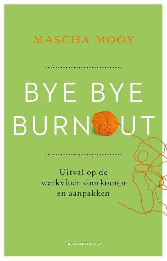 Boek cover Bye Bye Burnout van Mascha Mooy (Paperback)