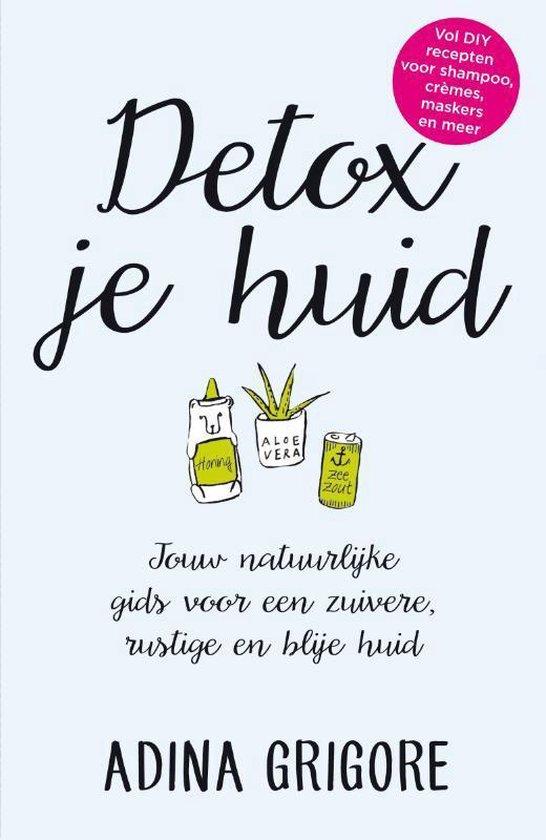 Detox je huid - Adina Grigore |