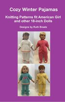 Cozy Winter Pajamas: Knitting Patterns fit American Girl and other 18-Inch Dolls