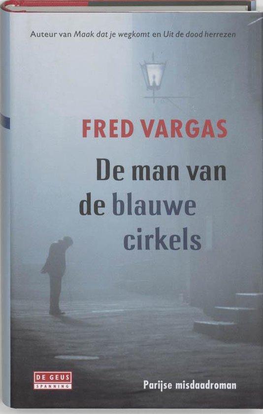 Cover van het boek 'De man van de blauwe cirkels' van Fred Vargas