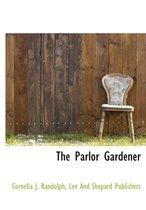 The Parlor Gardener
