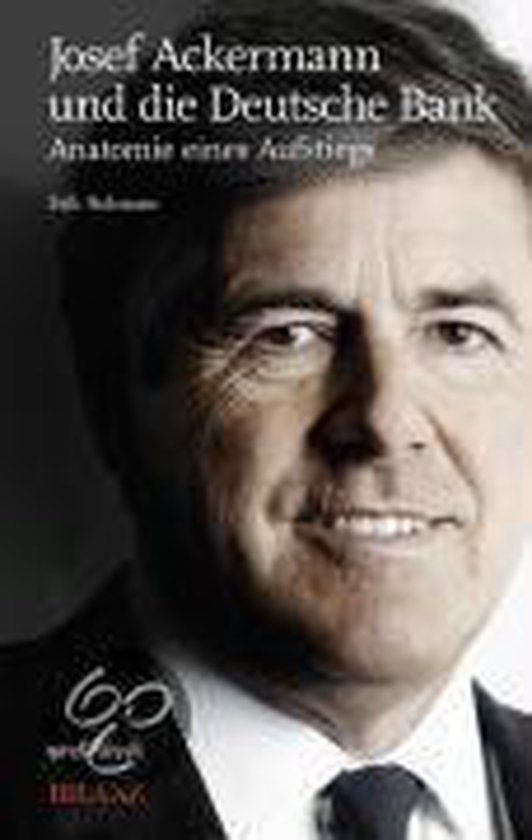 Josef Ackermann und die Deutsche Bank