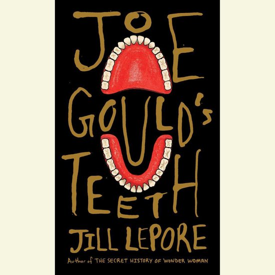 Boek cover Joe Goulds Teeth van Jill Lepore