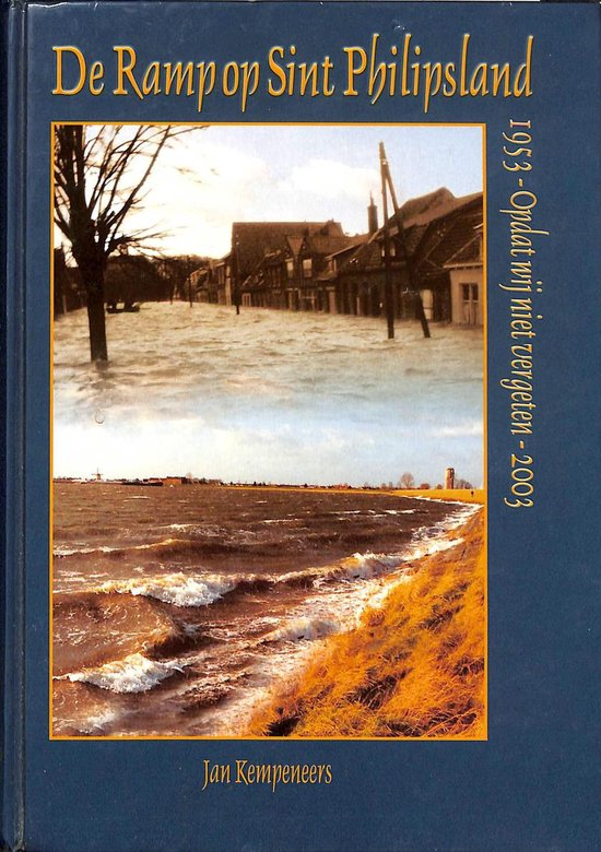 De ramp op Sint Philipsland - J. Kempeneers |
