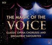 Magic Of The Voice:Classic Opera Choruses & Broadway..