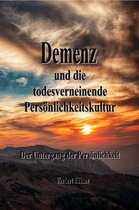 Demenz und die todesverneinende Persönlichkeitskultur