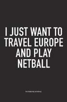 I Just Want To Travel Europe And Play Netball