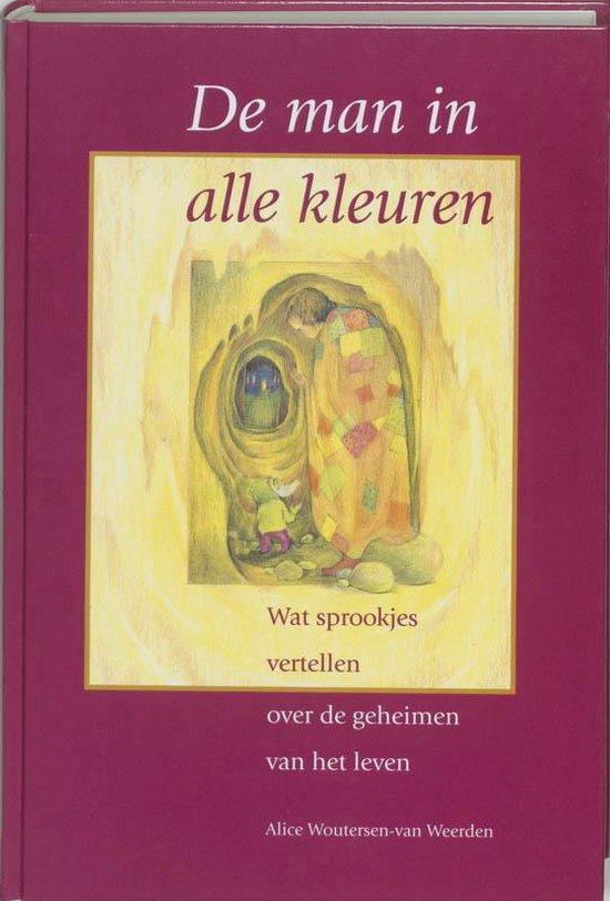 Cover van het boek 'De man in alle kleuren' van Alice Woutersen-van Weerden