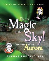 There's Magic in the Sky!
