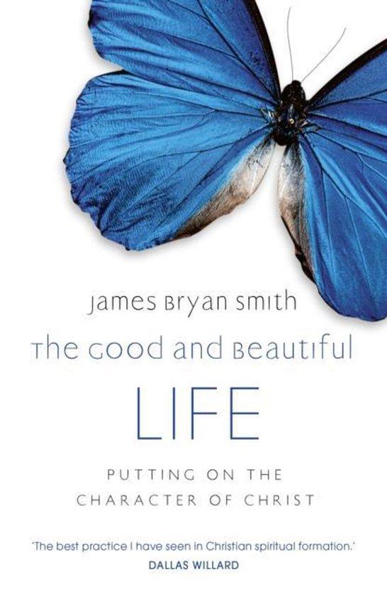 Boek cover The Good and Beautiful Life van James Bryan Smith (Paperback)