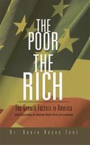 The Poor the Rich