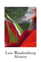 The Thorns of the Rosebush