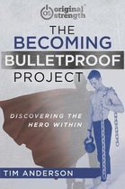 The Becoming Bulletproof Project
