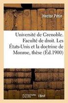 Universite de Grenoble. Faculte de Droit. Les Etats-Unis Et La Doctrine de Monroe, These