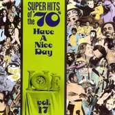Super Hits Of The '70s: Have A...Vol. 17