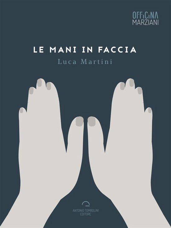 Boek cover Le Mani In Faccia van Luca Martini (Onbekend)