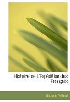 Histoire de L'Expacdition Des Franasais
