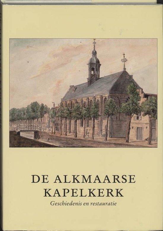 Alkmaarse Historische Reeks 13 - De Kapelkerk te Alkmaar - L. Noordegraaf  