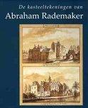 De kasteeltekeningen van Abraham Rademaker