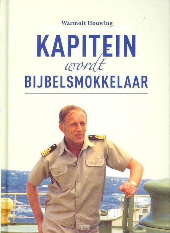 Kapitein wordt bijbelsmokkelaar - Warmolt Houwing |