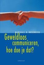Boek cover Geweldloos communiceren, hoe doe je dat? van Marshall Rosenberg (Hardcover)