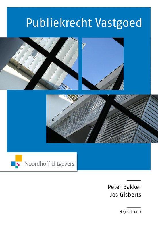Publiekrecht vastgoed - Peter Bakker |