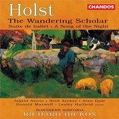 Holst: The Wandering Scholar etc / Hickox, Attrot et al
