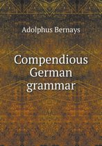 Compendious German Grammar