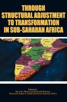 Through Structural Adjustment to Transformation in Sub-Saharan Africa
