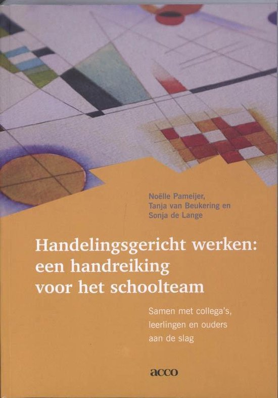 Handelingsgericht werken: een handreiking voor het schoolteam - Noelle Pameijer |